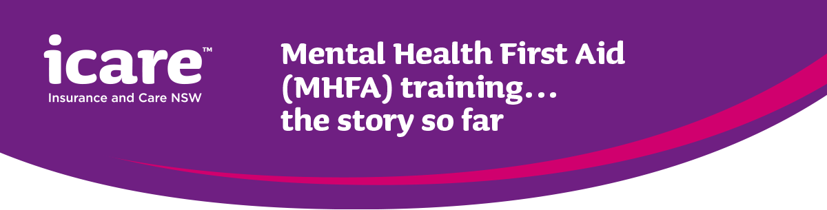 Mental Health First Aid (MHFA) training... the story so far heading